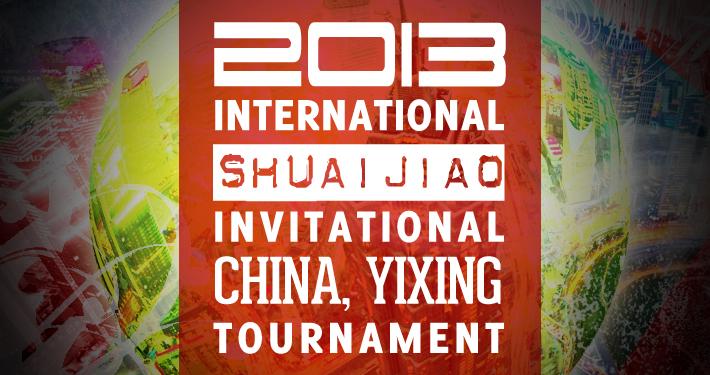 2013 Yixing China Shuaijiao Tournament Announced